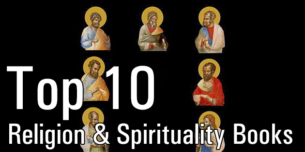 Top 10 Religion and Spirituality Books: 2016, by Ilene Cooper